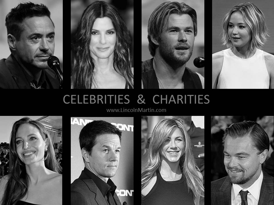 Celebrities and Charities - Lincoln Martin Strategic Marketing - Humanitarian, Altruism, Philanthropy, Social Enterprise, Foundations, Grantmakers, Humanity