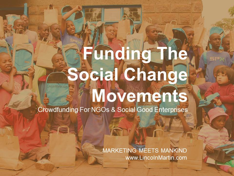 Blog - Lincoln Martin Strategic Marketing - Crowdfunding Propels Social Good Idealism Globally - Harvard, Social Good, Social Enterprise, Crowd Economy, Social Economy, Non-Profit 2