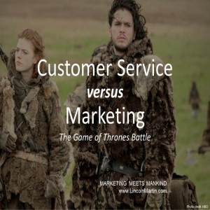 Blog - Lincoln Martin Strategic Marketing, Harvard Business School, Customer Service versus Marketing, Game of Throness, HBO, branding, advertising, press relations, social media