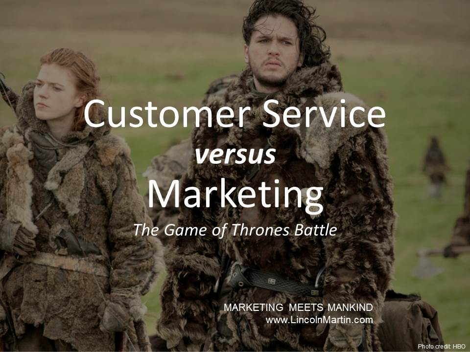 Blog - Lincoln Martin Strategic Marketing, Harvard Business School, Customer Service versus Marketing, Game of Throness, HBO, branding, advertising, press relations, social media
