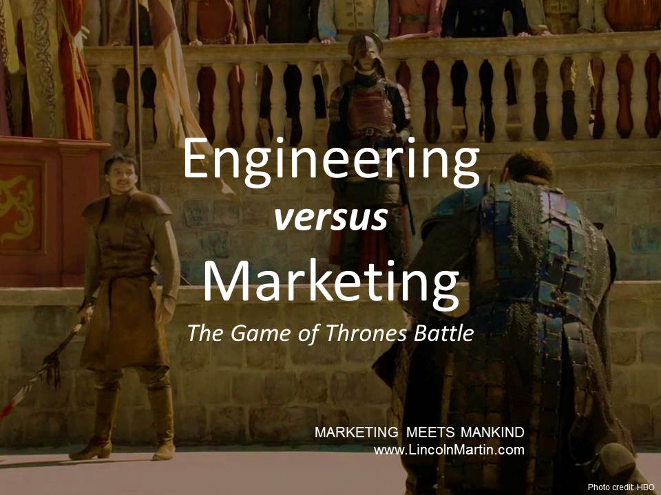 Blog - Lincoln Martin Strategic Marketing, Harvard Business School, Engineering versus Marketing, Game of Throness, HBO, branding, advertising, press relations, branding