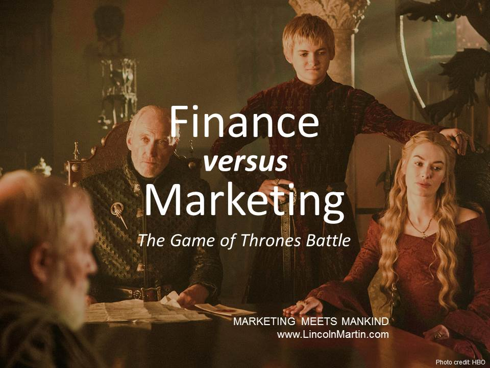 Blog - Lincoln Martin Strategic Marketing, Harvard Business School, Finance versus Marketing, Game of Throness, HBO, branding, advertising, press relations, social media