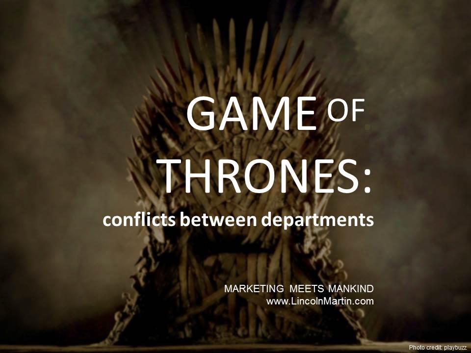 Blog - Lincoln Martin Strategic Marketing, Harvard Business School, GAME OF THRONES INTRO, interdepartmental conflicts, GOT2015, branding, advertising, marcom, press relations, social media
