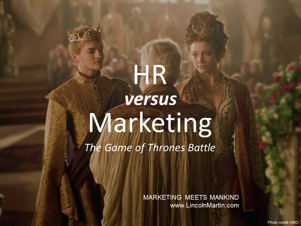 Blog - Lincoln Martin Strategic Marketing, Harvard Business School, Human Resources, HR versus Marketing, Game of Throness, HBO, branding, advertising, press relations, social media