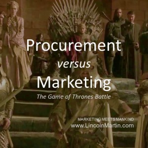 Blog - Lincoln Martin Strategic Marketing, Harvard Business School, Procurement versus Marketing, Game of Throness, branding, advertising, agency, public relations, social media