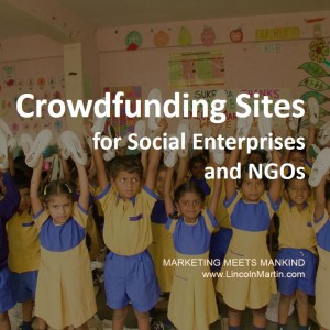 Blog - Lincoln Martin Strategic Marketing - List of Crowdfunding Sites for Social Enterprise & NGO - Harvard, Social Good, impact investing, collaborative, Social Economy, sharing economy