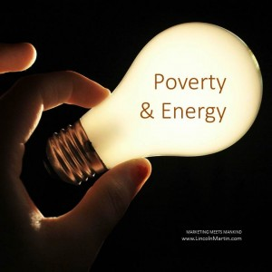 Blog - Poverty & Energy, Harvard Business School, Lincoln Martin Strategic Marketing,