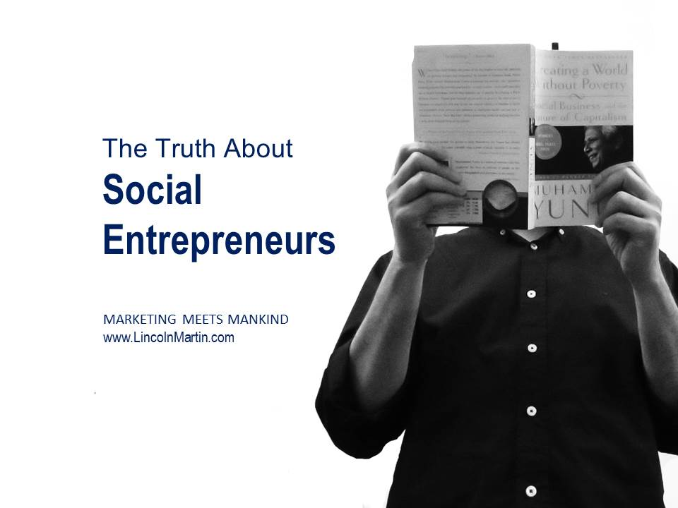 The Truth About Social Entrepreneurs