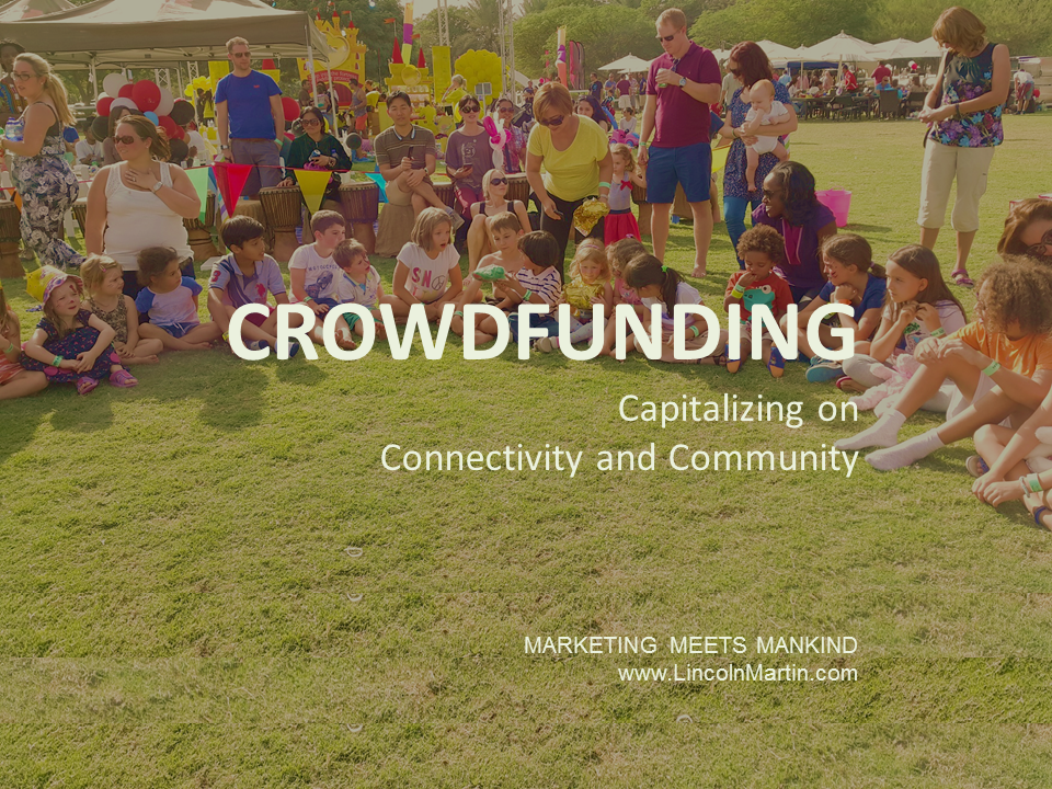 Crowdfunding: Capitalizing on Connectivity and Community