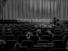 Cinema Advertising: Is It Dead?